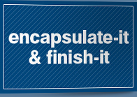 Encapsulate-it and finish-it